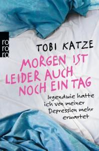 Tobi Katze: Morgen ist leider auch noch ein Tag